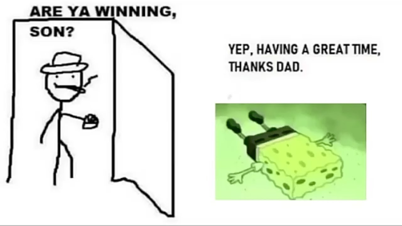 Are Ya Winning Son Memes Compilation Youtube