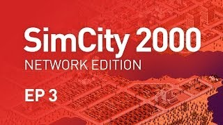 EP 3 - SimCity 2000 Network Edition (1080p)