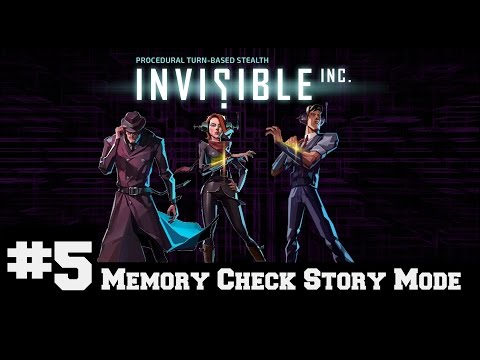 Invisible Inc - Memory Check Story Part 5