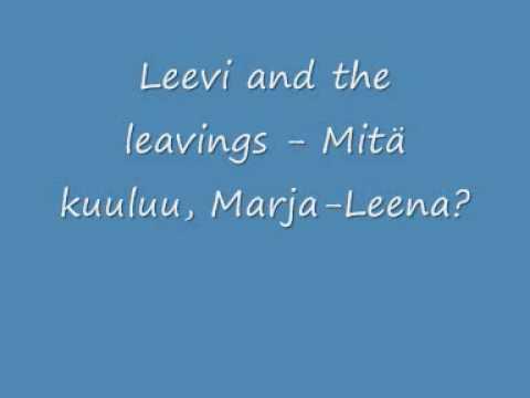 Leevi and the leavings - Mitä kuuluu, Marja Leena?