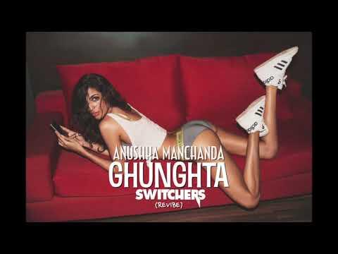 Anushka Manchanda - GHUNGHTA (Switchers Revibe)
