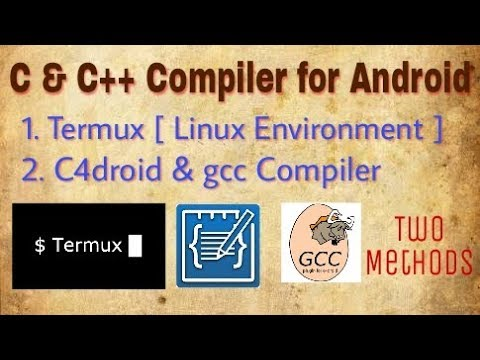 C & C++ Compiler For Android [ Linux Environment ] [Two Methods]