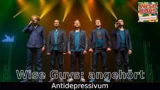 Wise Guys angehört: Antidepressivum Hörprobe
