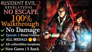 【Resident Evil: Revelations 2】No Escape/No Damage/All Medals - Episode 1