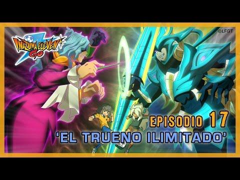 Episodio 17 Inazuma Eleven Go Castellano «EL TRUENO ILIMITADO»