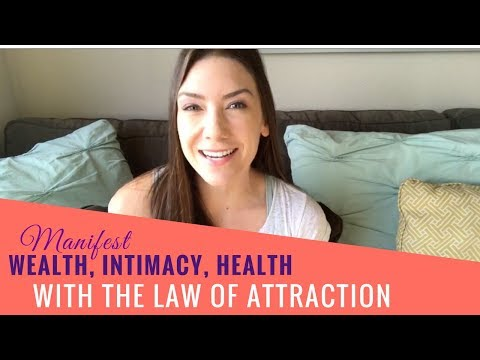 Manifesting True Wealth, Intimacy, and Optional Health Using Law of Attraction
