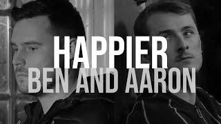 happier - ben and aaron (+ callum)