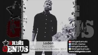 Laden - Success [Mixed Emotions Riddim] March 2017