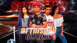 2017 Sakura Mal - Dileepa Saranga EDM Remix By DJ Thisaru