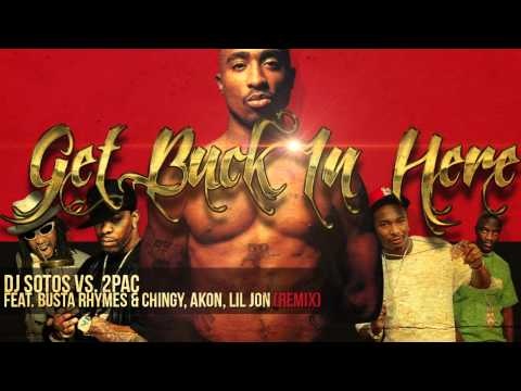 Get Buck In Here Remix  Dj SoToS Vs 2Pac Feat Busta Rhymes & Chingy, Akon, Lil Jon