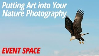Putting Art into Your Nature Photography with Arthur Morris