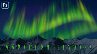 Photoshop: How to Create Spectacular, Northern Lights!