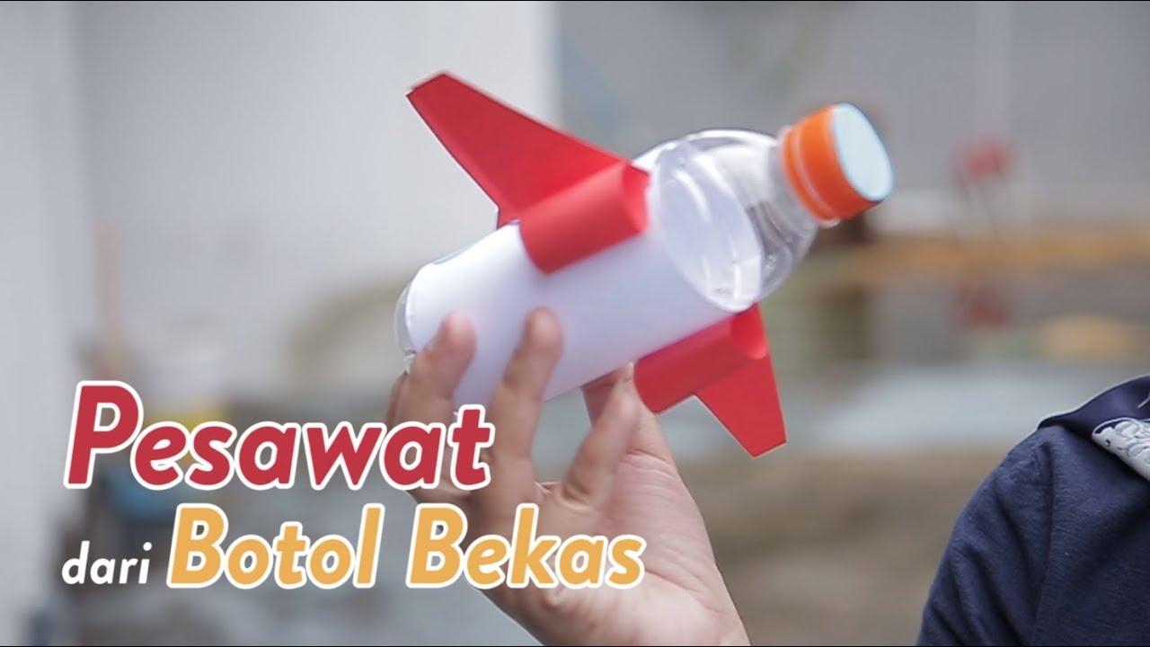 Diy Pesawat Dari Botol Bekas Youtube