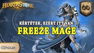 Kértétek, ezért itt van: Freeze Mage - Hearthstone