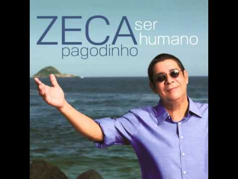 Zeca Pagodinho - Ser Humano (Áudio)
