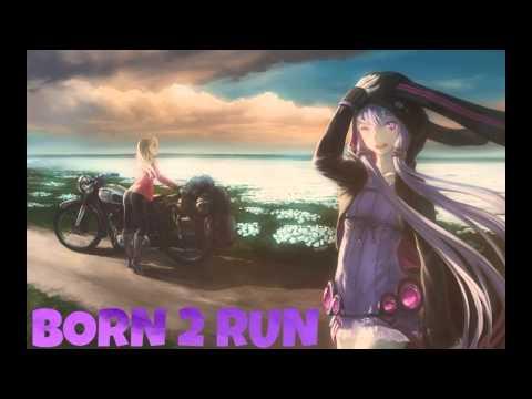 Nightcore - Born 2 Run