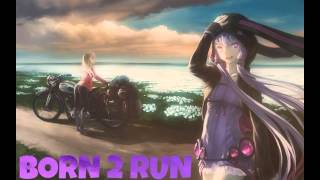 Nightcore - Born 2 Run