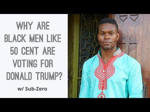 Why Are Black Men Like 50 Cent Are Voting For Donald Trump? w/ Sub-Zero