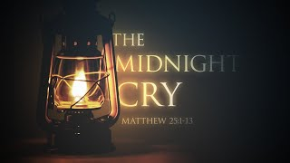 The Midnight Cry - March 28, 2021