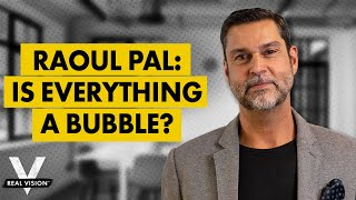 Download Raoul Pal: Is Everything a Bubble? Why That's the Wrong Question