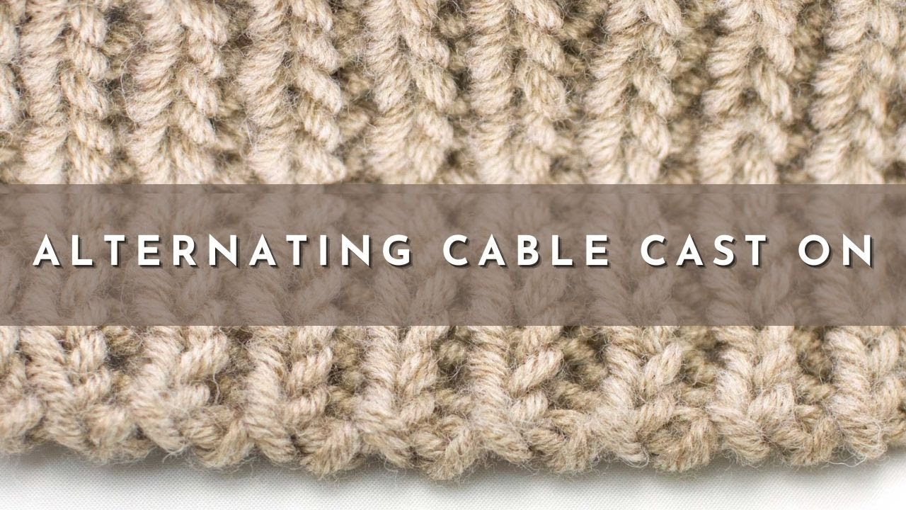 Knitting Tutorial Cable Cast On : The alternating cable cast on knitting technique