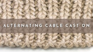 ALTERNATING CABLE CAST ON (AKA 1x1 Ribbed Cable Cast On)   Perfect Stretchy Cast On for Ribbing!