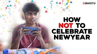 How Not to Celebrate New Year | Abhistu