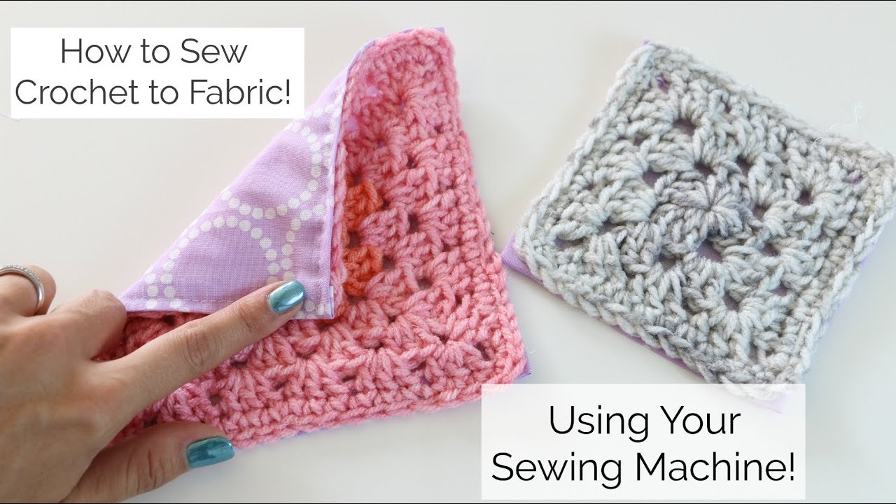 How To Sew Crochet To Fabric With A Sewing Machine Youtube