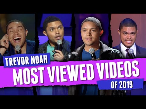 Trevor Noah - Most Viewed Videos Of 2019