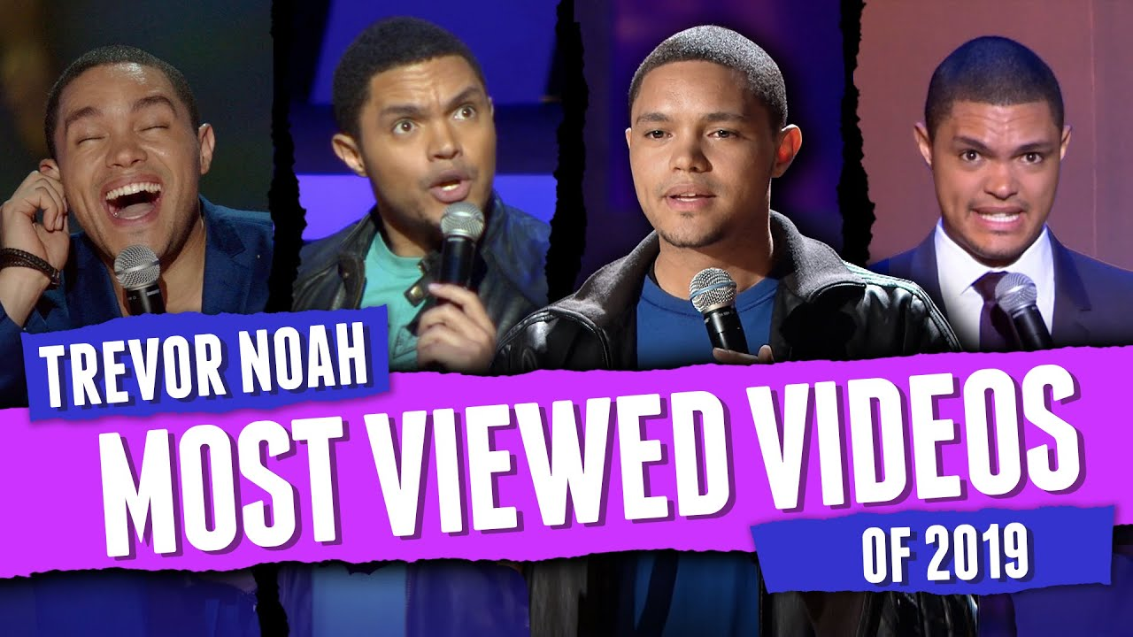 Download Trevor Noah - Most Viewed Videos of 2019