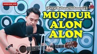 ILUX - Mundur Alon-Alon [Versi Bahasa Indonesia]