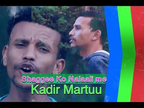 Kadir Martuu. Shaggee ko nalaali me . Oromo Music 2017. New Kadir Martu