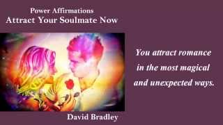 Power Affirmations:  Attract Your Soulmate Now