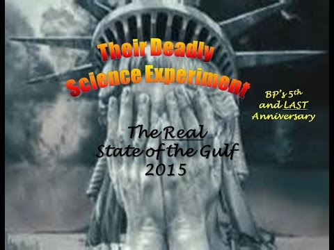 BP's Deadly Science Experiment - Real State of the Gulf 2015 Pt 1
