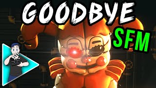 "【SFM】 FNAF SONG ""GOODBYE"" OFFICIAL MUSIC VIDEO ANIMATION"