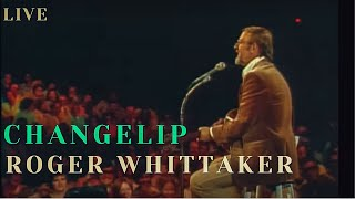 Roger Whittaker - Changelip