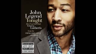 John Legend Ft. Ludacris- Tonight (Best You Ever Had) (Instrumental)