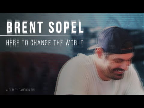 Brent Sopel: Here to Change the World