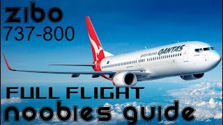 Xplane 11 -ZIBO 737 800  -Noobies guide  -Full Flight  -VR