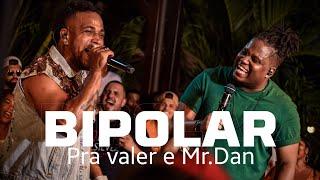 PRA VALER E MR.DAN - BIPOLAR ( DVD 15 ANOS ) #grupopravaler #mrdan #bipolar