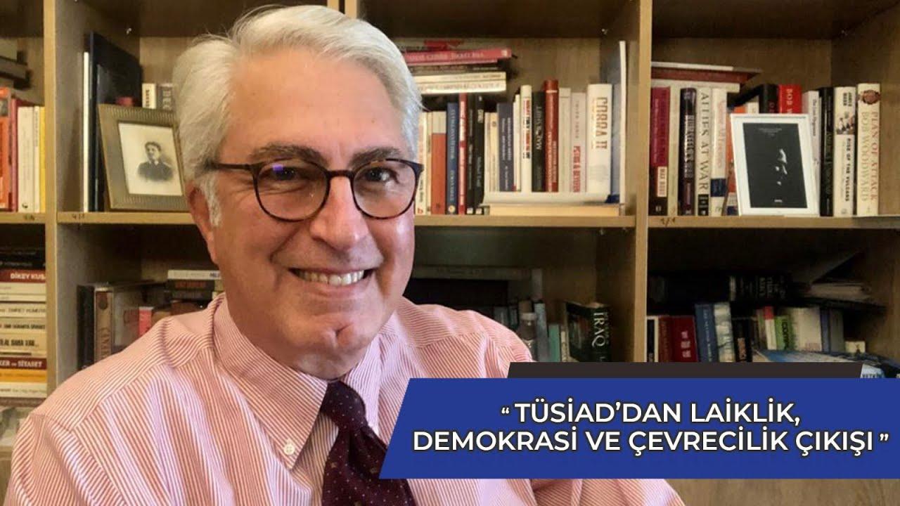 TÜSİAD da Laiklik, Demokrasi, Hukuk Devleti ve Çevrecilik Dedi