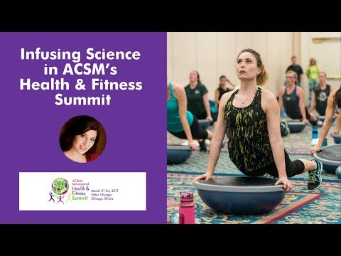 Infusing Science in ACSM's Health & Fitness Summit 2019