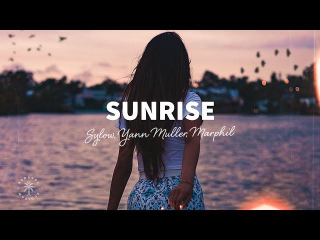 Sylow, Yann Muller & Marphil - Sunrise (Lyrics)