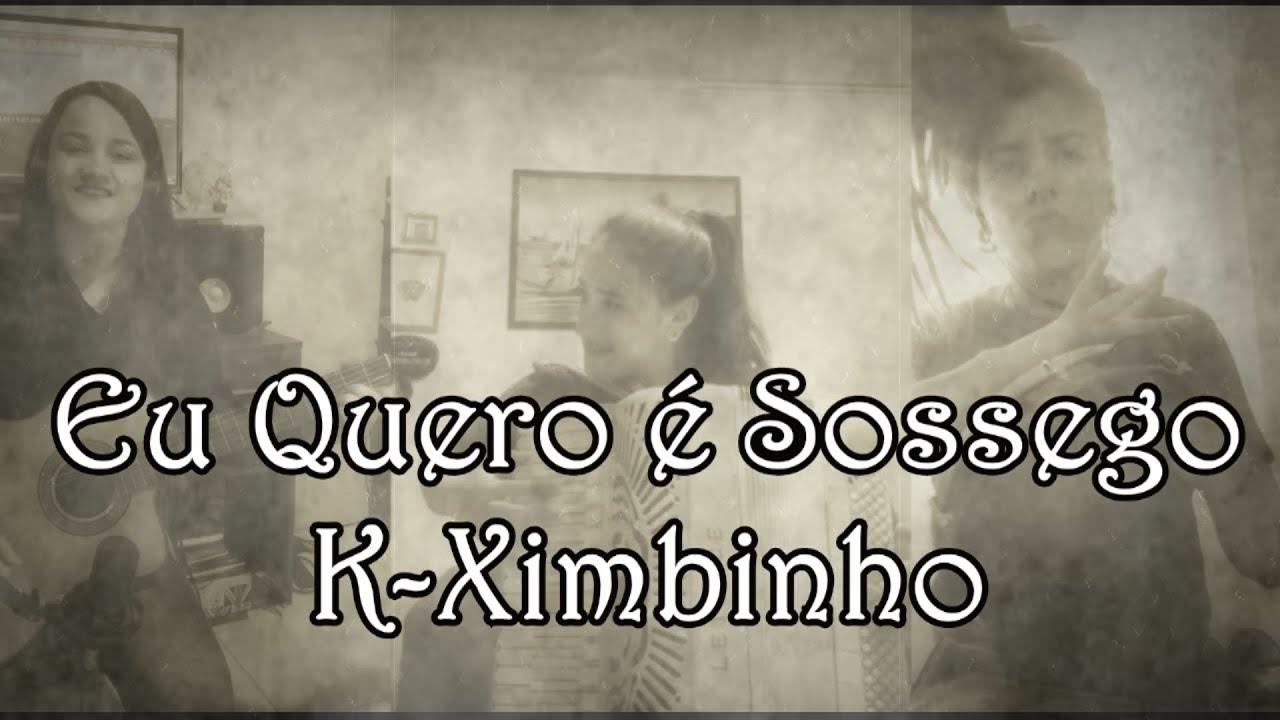 Eu quero é sossego - K-Ximbinho by Patrícia Vargas, Paloma Trevisan e Cristiane Schimitz