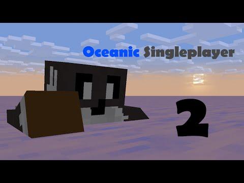 Oceanic Singleplayer ep.2