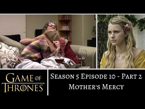 Game Of Thrones S5E10 PART 2 Mother's Mercy REACTION