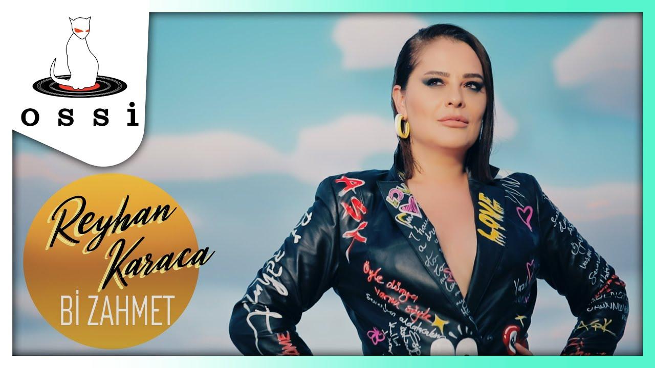 Reyhan Karaca - Bi Zahmet (Official Klip)