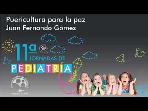 11 Puericultura  para la paz- Juan Fernando Gómez