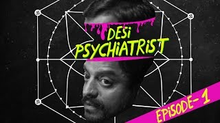 Desi Psychiatrists - Episode 1 | Being Indian