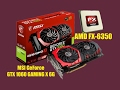 Тест/Test, MSI GeForce GTX 1060 GAMING X 6G, AMD FX-6350, Grand Theft Auto V